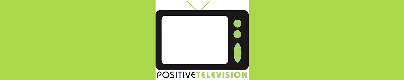POSITIVE TELEVISION